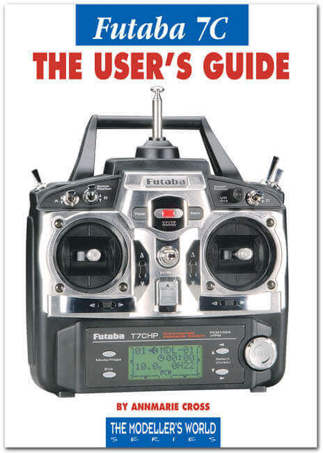 Futaba 7C The Users Guide - by Annemarie Cross