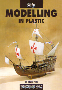 Ship Modelling in Plastic - by Colin Peck